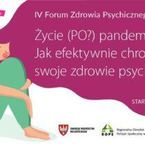 IV Forum Zdrowia Psychicznego-Życie (PO?) pandemii 08.10.2021